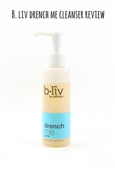 B.liv drench me cleanser review