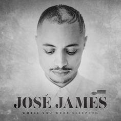 Jose James - While You Were Sleeping, Blue