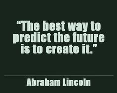 Create your own future.