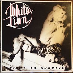 "White lion - ""Fight to survive"""