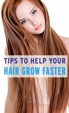 Tips To Help Your Hair Grow Faster