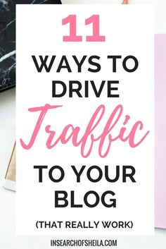Are you a beginner blogger who is struggling to get people to your site and read your posts? Click here to learn 11 sure-fire ways to instantly drive traffic to your blog that really work! For more blogging tips go to insearchofsheila.com