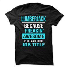Lumberjack T Shirt, Hoodie, Sweatshirts - teeshirt #tee #style