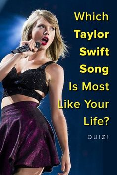 Which Taylor Swift Song Is Most Like Your Life? Take this quiz and find out today!