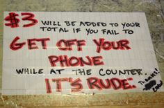 Love this!  A fee for rude cell phone users   http://www.xojane.com/files/sites/default/files/imagecache/article_full_width/field_image_attachments/article/phonefine.jpg