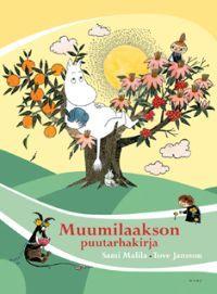 Tove Jansson: Muumilaakson puutarhakirja - moominvalleys gardening book