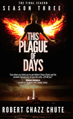 This Plague of Days: Season 3. This is the finale to the apocalyptic trilogy. Think The Stand & Stranger in a Strange Land.