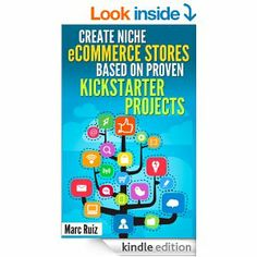 Create Niche #eCommerce Stores Based On Proven #Kickstarter Projects .  Why did you buy this ?  To make money ! To live the life of your dreams ! To get what you want !   #Amazon #kindle #book