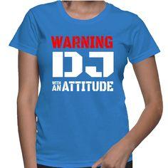 Warning DJ With An Attitude T-Shirt