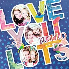 Love You Lots Layout (Paige Taylor Evans) Scrapbook Titles, Scrapbook Designs, Scrapbook Page Layouts, Baby Scrapbook, Scrapbooking Ideas, Wedding Scrapbook, Book Layouts, Scrapbook Templates, Scrapbook Sketches