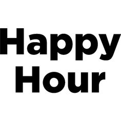 HappyHour1 ❤ liked on Polyvore featuring text, words, phrase, quotes and saying