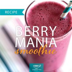 Steeped Tea Berry Mania Smoothie  http://www.mysteepedteaparty.com/TEAPRINCESS/