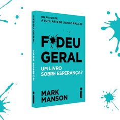 Mais um do Mark Manson 😱❤️👌🏽 Books To Buy, I Love Books, Good Books, Books To Read, My Books, Coffee And Books, World Of Books, Book Tv, Feeling Happy