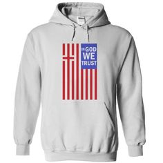 IN GOD WE TRUST T Shirts, Hoodie. Shopping Online Now ==► https://www.sunfrog.com/Faith/IN-GOD-WE-TRUST-White-Hoodie.html?41382