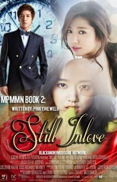 """""""MPMMN Book 2: Still In Love - Chapter 1 ♥ He's Back"""" by Pinkyjhewelii - """"[COMPLETED]  Nothing hurts more than realizing he meant everything to you, but you meant nothing to …"""""""