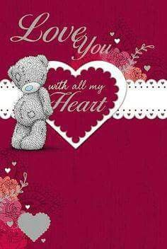 Love you with all my heart. Valentine Images, Valentine Day Love, Valentine Cards, Nici Teddy, Teddy Bear Pictures, Teddy Images, Bear Pics, Bear Images, Miss U My Love