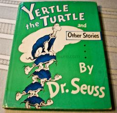 Yertle the Turtle and Other Stories by Dr. Seuss * First Edition w/ dustjacket
