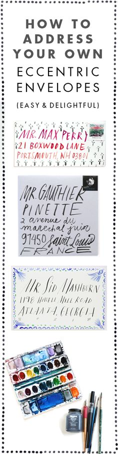 Click to learn how to address your own eccentric (and delightful) envelopes. By Stephanie Fishwick www.fishwickdesign.com