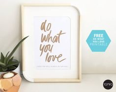 Do what you love Free printable   TOMFO