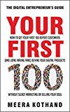 Free Kindle Book -   Your First 100: How to Get Your First 100 Repeat Customers (and Loyal, Raving Fans) Buying Your Digital Products Without Sleazy Marketing or Selling Your Soul