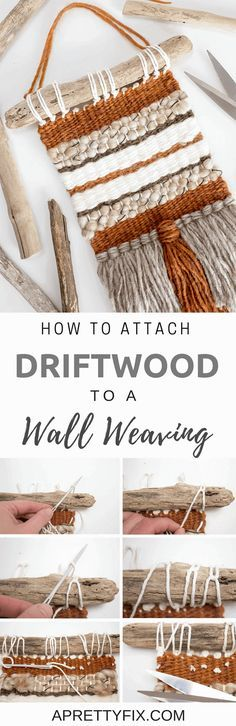 Learn how to attach driftwood to a woven wall hanging in this easy, step-by-step tutorial | DIY | How to | Weaving tutorial #weaving #driftwood #diyhomedecor # #fiber #wallart #tutorial
