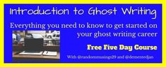 Introduction to Ghostwriting - Free Five Day Course for Beginners - My Random Musings