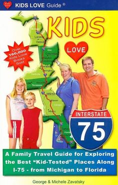 """Kids Love I-75: A Family Travel Guide for Exploring the Best """"Kid-Tested"""" Places Along I-75 - From Michigan to Florida (Kids Love Guide I-75) by George Zavatsky,http://www.amazon.com/dp/098228800X/ref=cm_sw_r_pi_dp_7n93sb06TKQW53KT"""