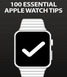 100 Essential Apple Watch Tips PDF