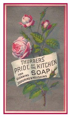 """Thurber's Pride of the Kitchen Soap""    http://lilac-n-lavender.blogspot.com/2012/03/layer-by-layer.html  ...  http://www.lilac-n-lavender.blogspot.com/2012/04/torn-paper-tags-neutrals.html"