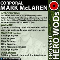 CrossFit inspired Hero WOD dedicated to the memory of Cpl Mark Robert McLaren, MMV who was  posthumously awarded the Medal of Military Valour for heroism in Afghanistan.