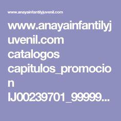 www.anayainfantilyjuvenil.com catalogos capitulos_promocion IJ00239701_9999990310.pdf