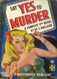 Forgotten Books: Say Yes to Murder (aka The Demise of a Louse by W.T. Ballard