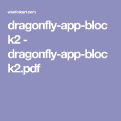 dragonfly-app-block2 - dragonfly-app-block2.pdf
