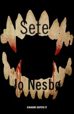 Jo Nesbø, Sete, Super ET - DISPONIBILE ANCHE IN EBOOK