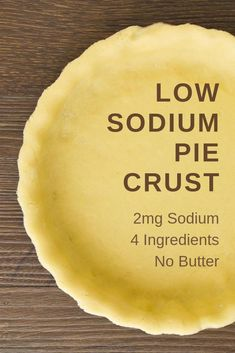 Low Sodium Pie Crust [Only Sodium/Serving] Store bought pie crusts can be convenient, but they're also high in sodium. This low sodium pie crust is super easy to make, low in sodium, and most people regularly have all the ingredients on hand. Low Sodium Bread, No Sodium Foods, Low Sodium Diet, Low Sodium Meals, Low Salt Meals, Low Salt Snacks, Low Sodium Desserts, Low Sodium Recipes, Low Salt Desserts
