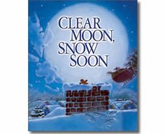 Clear Moon, Snow Soon by Tony Johnston, Guy Porfirio (Illustrator). Christmas books for kids.
