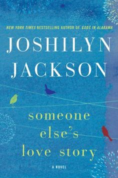 Someone Else's Love Story: A Novel by Joshilyn Jackson, http://www.amazon.com/dp/B00BKZ4OTW/ref=cm_sw_r_pi_dp_VULHsb1EAE3C9