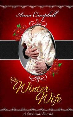 The Winter Wife: A Christmas Novella by Anna Campbell