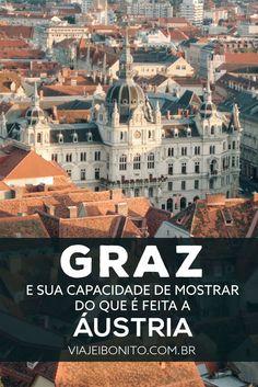 Graz, na Áustria: o que fazer, como chegar e onde ficar
