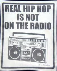 O verdadeiro Hip Hop não está no rádio! (Real Hip Hop is not on the radio)