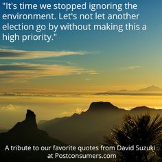 Favorite David Suzuki Quotes: THIS is the Election - Postconsumers Planet Love, Save The Planet, Earth Day Quotes, David Suzuki, Go Green, Favorite Quotes, Planets, Environment, Canada