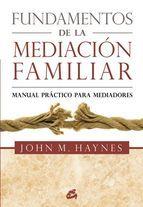 Fundamentos de la mediación familiar / John M. Haynes. [Comprado]