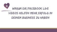 Warum dir Facebook Live Videos helfen mehr Erfolg in deinem Business zu haben - Birgit Quirchmayr