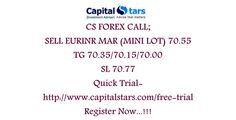 CS FOREX CALL; SELL EURINR MAR (MINI LOT) 70.55  TG 70.35/70.15/70.00  SL 70.77 Quick Trial-http://www.capitalstars.com/free-trial Register Now...!!!