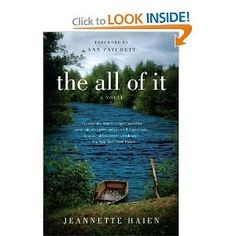 The All of It: A Novel: Jeannette Haien short and Wonderful Happy Reading, Reading Lists, Romeo And Juliet Quotes, Books To Read, My Books, Tea And Books, Green Books, First Novel, So Little Time