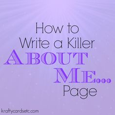 How to Write a Killer About Me Page from @KraftyCardsetc via #partyontheporch