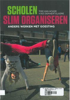 Scholen slim organiseren: anders werken met goesting. (6de dr., 2017). Van Acker Tom en Demaertelaere Yves. LannooCampus, Leuven.