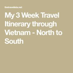 My 3 Week Travel Itinerary through Vietnam - North to South