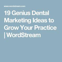 19 Genius Dental Marketing Ideas to Grow Your Practice | WordStream