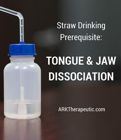 ARK Therapeutic: Straw Drinking Prerequisite-Tongue & Jaw Dissociation. Pinned by SOS Inc. Resources. Follow all our boards at pinterest.com/sostherapy/ for therapy resources.
